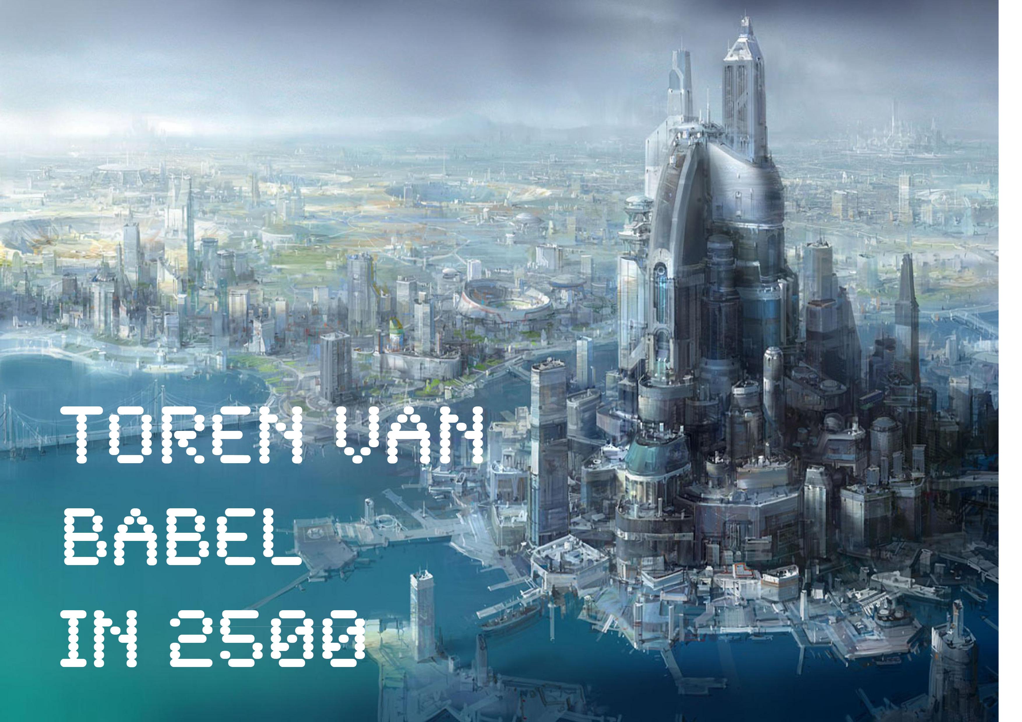 Toren van Babel in 2500